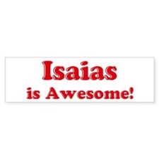 Isaias is Awesome Bumper Bumper Sticker