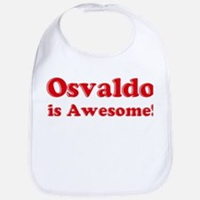 Osvaldo is Awesome Bib