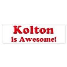 Kolton is Awesome Bumper Bumper Sticker
