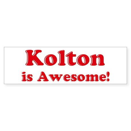 Kolton is Awesome Bumper Sticker