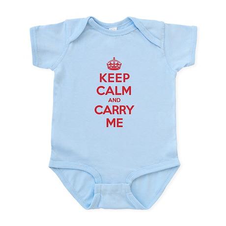 Keep Calm Carry Me Infant Bodysuit