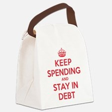 Keep Spending Stay in Debt Canvas Lunch Bag