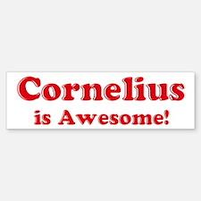 Cornelius is Awesome Bumper Bumper Bumper Sticker