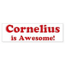 Cornelius is Awesome Bumper Bumper Sticker