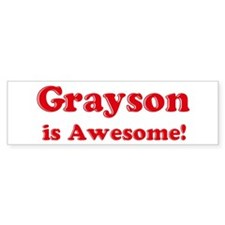 Grayson is Awesome Bumper Bumper Sticker