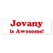 Jovany is Awesome Bumper Bumper Sticker