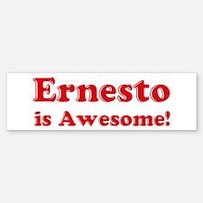 Ernesto is Awesome Bumper Bumper Bumper Sticker