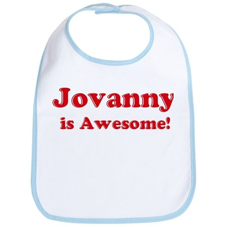 Jovanny is Awesome Bib
