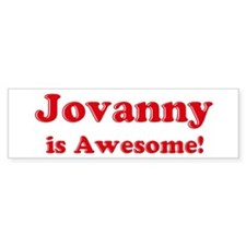 Jovanny is Awesome Bumper Bumper Sticker