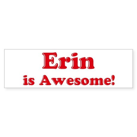 Erin is Awesome Bumper Sticker