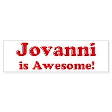 Jovanni is Awesome Bumper Bumper Sticker