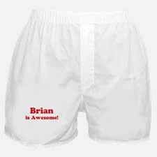 Brian is Awesome Boxer Shorts