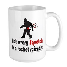 SQUATCH IS NOT A ROCKET SCIENTIST Mug
