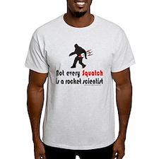 SQUATCH IS NOT A ROCKET SCIENTIST T-Shirt