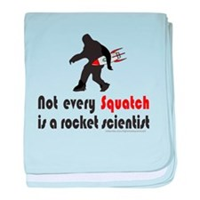 SQUATCH IS NOT A ROCKET SCIENTIST baby blanket