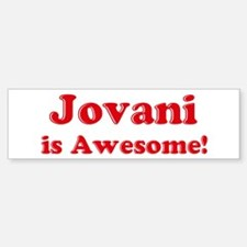 Jovani is Awesome Bumper Bumper Bumper Sticker