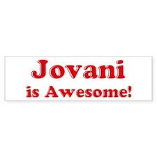 Jovani is Awesome Bumper Bumper Sticker