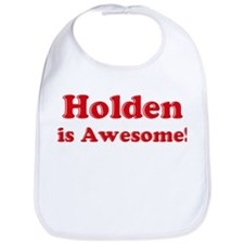 Holden is Awesome Bib