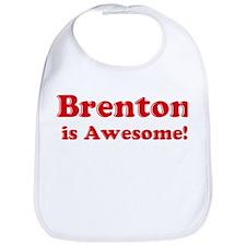 Brenton is Awesome Bib