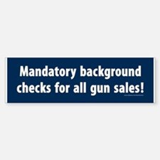 Background checks Bumper Bumper Bumper Sticker