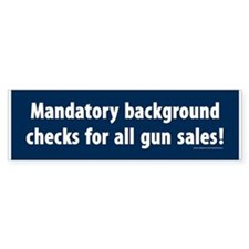 Background checks Bumper Bumper Sticker