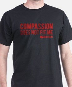 Compassion Does Not Fit Me T-Shirt