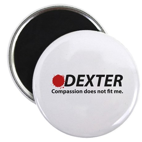 Compassion Does Not Fit Me Magnet