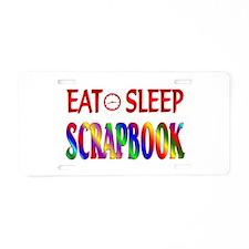 Eat Sleep Scrapbook Aluminum License Plate