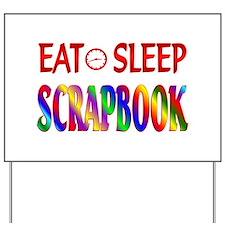 Eat Sleep Scrapbook Yard Sign