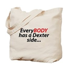EveryBody Has A Dexter Side... Tote Bag