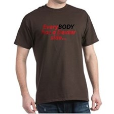 EveryBody Has A Dexter Side... T-Shirt