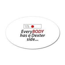 EveryBody Has A Dexter Side... 38.5 x 24.5 Oval Wa