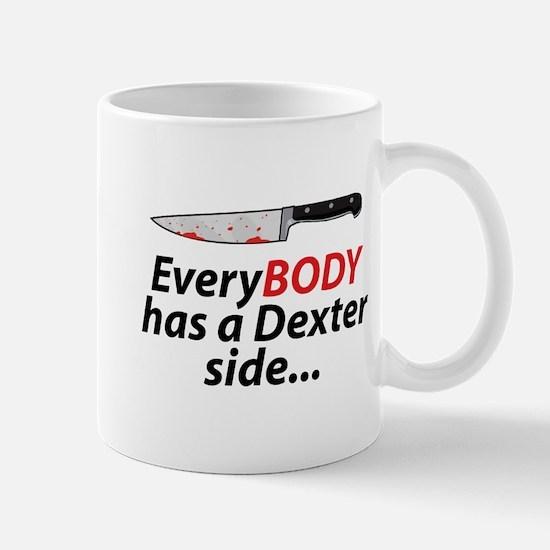 EveryBody Has A Dexter Side... Mug
