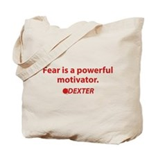Fear is a powerful motivator Tote Bag