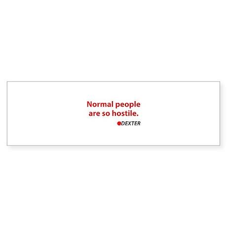 Normal people are so hostile Sticker (Bumper)
