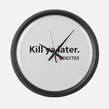 Kill ya later - Dexter Large Wall Clock
