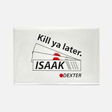 Kill ya later - Dexter Rectangle Magnet