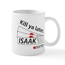 Kill ya later - Dexter Mug