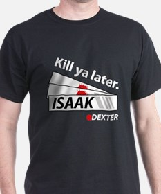 Kill ya later - Dexter T-Shirt