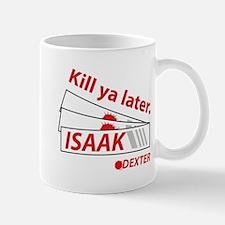 Kill ya later - Dexter Small Small Mug