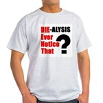 Die-alysis Ash Grey T-Shirt