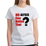 Die-alysis Women's T-Shirt