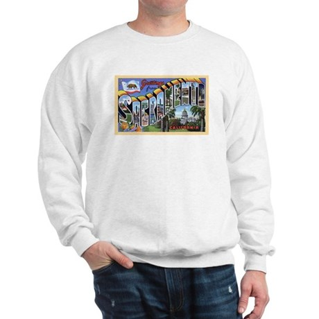 Sacramento California Greetings Sweatshirt