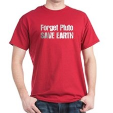 Forget Pluto Save Earth Dark Red T-Shirt