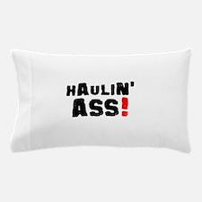 HAULIN ASS! Pillow Case
