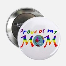 Proud of my Peace Mom! (RB) Button