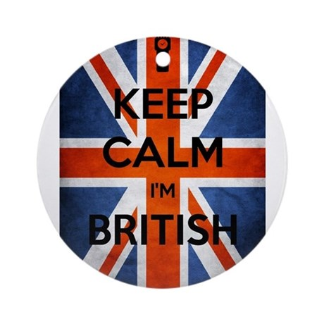 Keep Calm I'm British Ornament (Round)