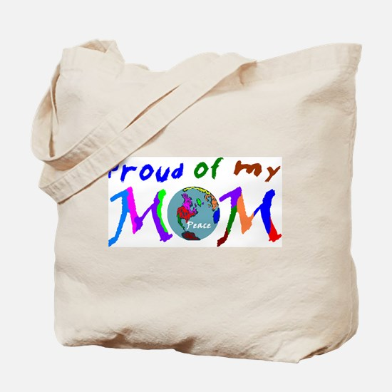 Proud of my Peace Mom! Tote Bag