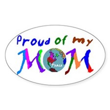Proud of my Peace Mom! Oval Decal