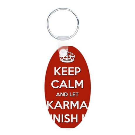 Keep Calm and let Karma Finish It Aluminum Oval Ke